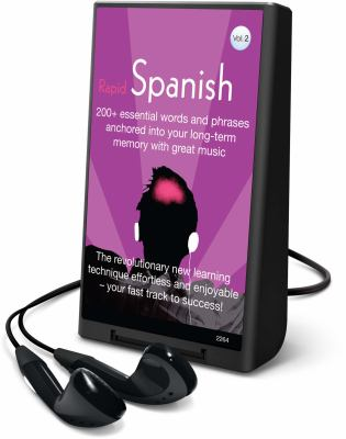 Rapid Spanish, Volume 2: 200+ Essential Words and Phrases Anchored Into Your Long-Term Memory with Great Music [With Headphones] 9781605147482