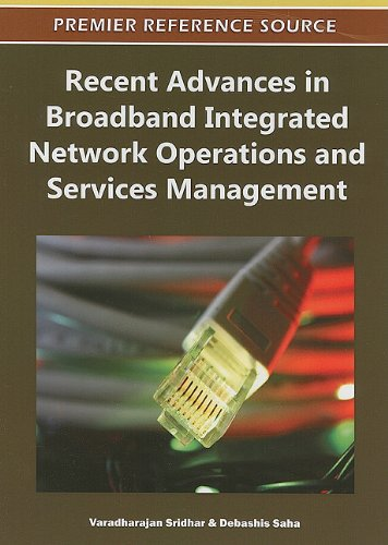 Recent Advances in Broadband Integrated Network Operations and Services Management 9781609605896