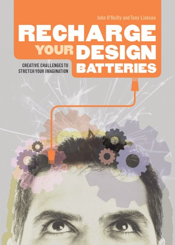 Recharge Your Design Batteries: Creative Challenges to Stretch Your Imagination 9781600613357