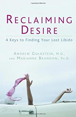 Reclaiming Desire: 4 Keys to Finding Your Lost Libido 9781605298269