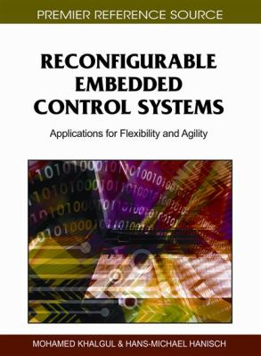 Reconfigurable Embedded Control Systems: Applications for Flexibility and Agility 9781609600860