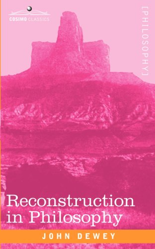Reconstruction in Philosophy 9781605203461