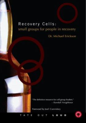 Recovery Cells: Small Groups for People in Recovery 9781602474109