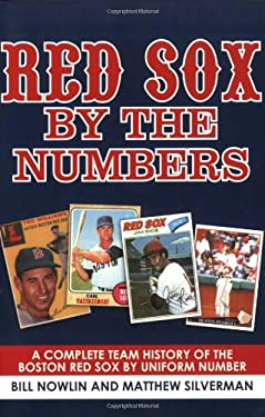 Red Sox by the Numbers: A Complete Team History of the Boston Red Sox by Uniform Number 9781602399952