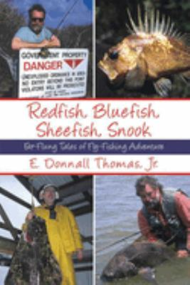 Redfish, Bluefish, Sheefish, Snook: Far-Flung Tales of Fly-Fishing Adventure 9781602391192