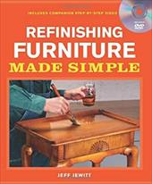 Refinishing Furniture Made Simple: Includes Companion Step-By-Step Video 17825247