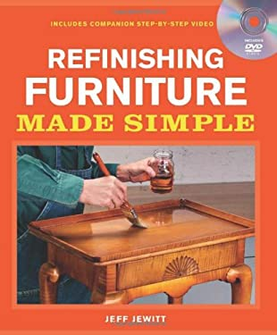 Refinishing Furniture Made Simple: Includes Companion Step-By-Step Video 9781600853906