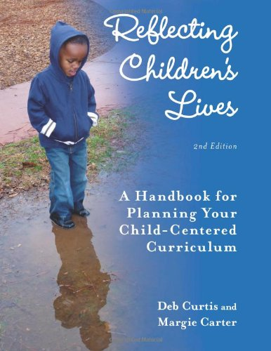 Reflecting Children's Lives: A Handbook for Planning Your Child-Centered Curriculum 9781605540399