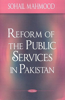 Reform of the Public Services in Pakistan 9781604565287