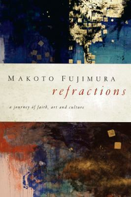 Refractions: A Journey of Faith, Art, and Culture 9781600063015