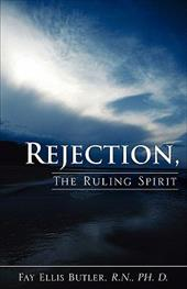 Rejection, the Ruling Spirit