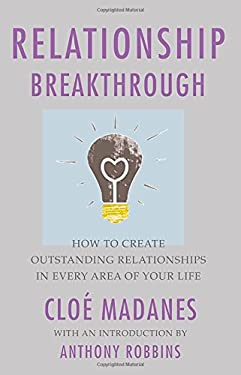 Relationship Breakthrough: How to Create Outstanding Relationships in Every Area of Your Life 9781605295817