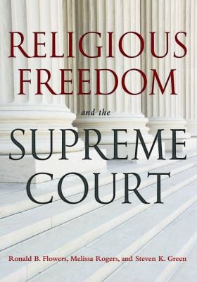 Religious Freedom and the Supreme Court 9781602581609