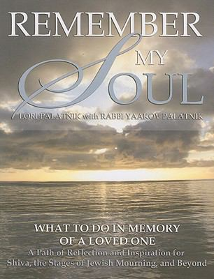 Remember My Soul: What to Do in Memory of a Loved One: A Path of Reflection and Inspiration for Shiva, the Stages of Jewish Mourning, an 9781602040144