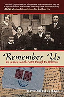 Remember Us: My Journey from the Shtetl Through the Holocaust 9781602397231