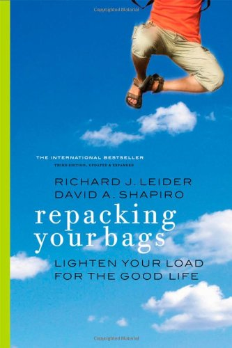 Repacking Your Bags: Lighten Your Load for the Good Life 9781609945497