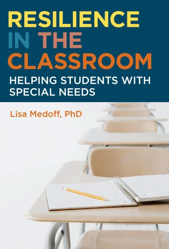 Resilience in the Classroom: Helping Students with Special Needs 9781607141181