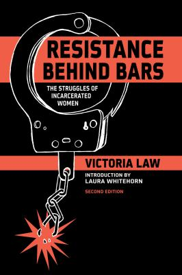 Resistance Behind Bars: The Struggles of Incarcerated Women 9781604865837