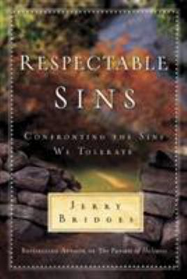 Respectable Sins: Confronting the Sins We Tolerate 9781600061400