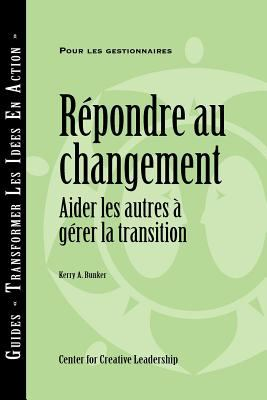 Responses to Change: Helping People Manage Transition (French Canadian) 9781604911244