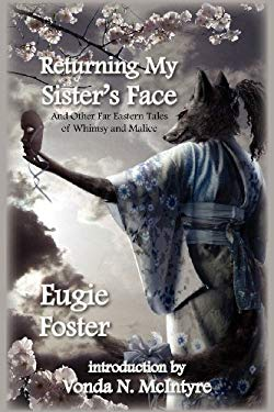 Returning My Sister's Face: And Other Far Eastern Tales of Whimsy and Malice 9781607620112