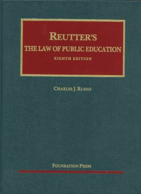 Reutter's the Law of Public Education 9781609300708