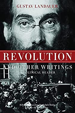 Revolution and Other Writings: A Political Reader 9781604860542