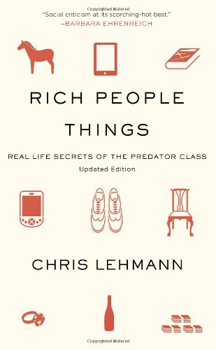 Rich People Things: Real Life Secrets of the Predator Class 9781608461523