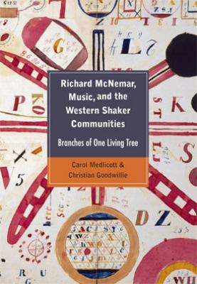 Richard McNemar, Music, and the Western Shaker Communities 9781606351239
