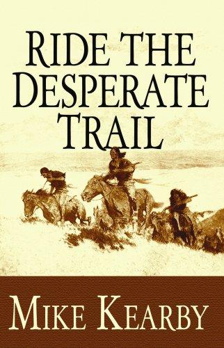 Ride the Desperate Trail 9781602854048