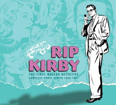 Rip Kirby: The First Modern Detective: Complete Comic Strips 1946-1948 9781600104848