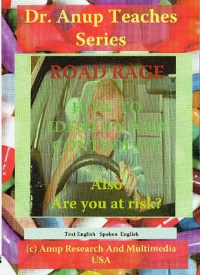 Road Rage -- The Demon within Us -- How to Tame it: Also are You at Risk? 9781603354028