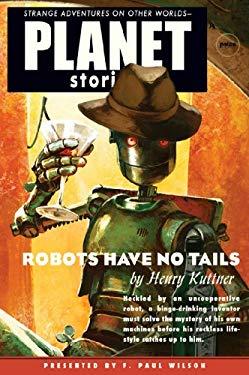 Robots Have No Tails 9781601251534
