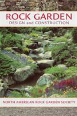 Rock Garden Design and Construction 9781604693300