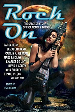 Rock On: The Greatest Hits of Science Fiction & Fantasy 9781607013150