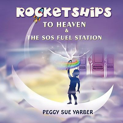 Rocketships to Heaven and the SOS Fuel Station 9781608602469
