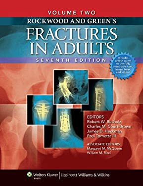 Rockwood and Green's Fractures in Adults: Two Volumes Plus Integrated Content Website (Rockwood, Green, and Wilkins' Fractures) 9781605476773