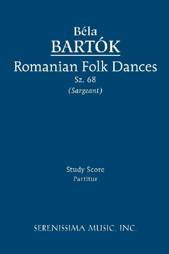 Romanian Folk Dances, Sz. 68 - Study Score