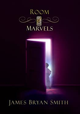 Room of Marvels: A Story about Heaven That Heals the Heart 9781602850743