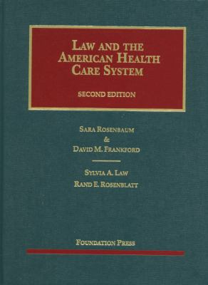 Rosenbaum, Frankford, Law and Rosenblatt's Law and the American Health Care System, 2D - 2nd Edition