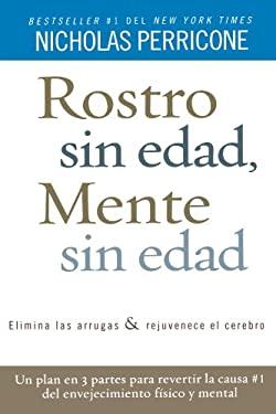 Rostro Sin Edad, Mente Sin Edad = Ageless Face, Ageless Mind 9781603962148