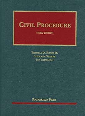 Rowe, Sherry and Tidmarsh's Civil Procedure, 3D 9781609300470