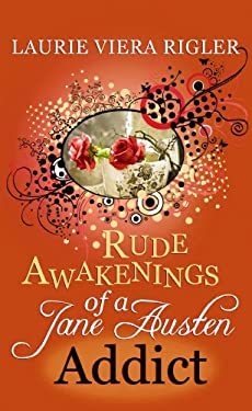 Rude Awakenings of a Jane Austen Addict 9781602856264