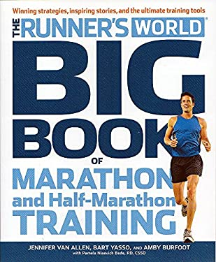 Runner's World Big Book of Marathon and Half-Marathon Training: Winning Strategies, Inpiring Stories, and the Ultimate Training Tools from the Experts 9781609616847