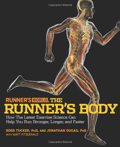 Runner's World the Runner's Body: How the Latest Exercise Science Can Help You Run Stronger, Longer, and Faster 9781605298610