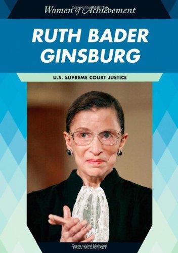 Ruth Bader Ginsburg: U.S. Supreme Court Justice - McCaffrey, Paul