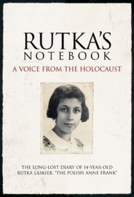 Rutka's Notebook: A Voice from the Holocaust 9781603200196