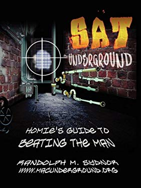 SAT Underground: Homie's Guide to Beating the Man 9781602641273