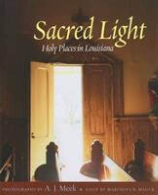 Sacred Light: Holy Places in Louisiana 9781604737417