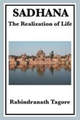 Sadhana: The Realization of Life 9781604594652